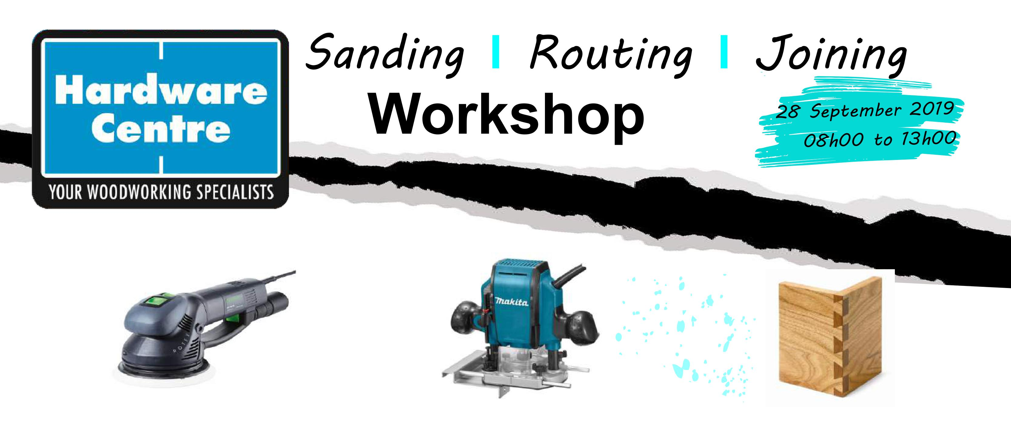 Hardware Centre Cape Town Joining, Routering and Sanding Workshop! @ Hardware Centre Cape Town